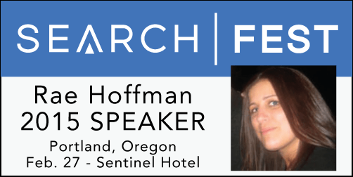 Rae Hoffman - SearchFest 2015 Speaker